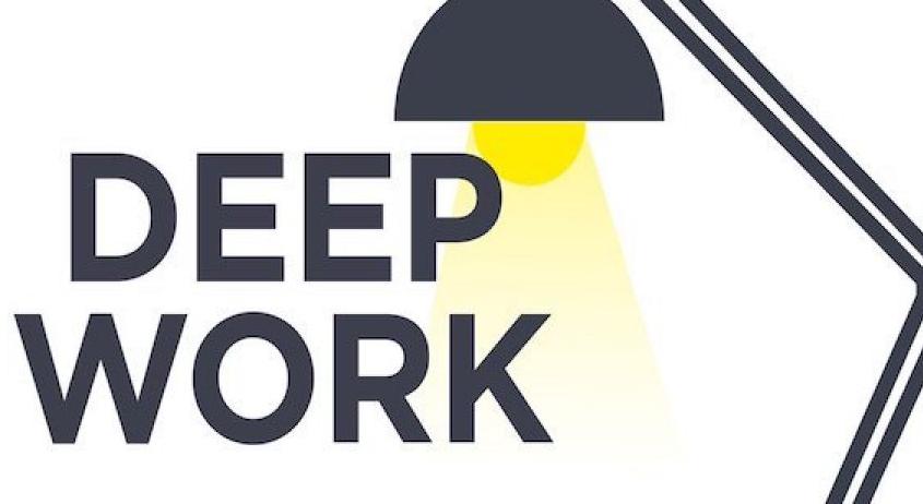 THE DEEP WORK CONCEPT